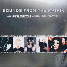 Sounds From the Matrix 07 by Various Artists