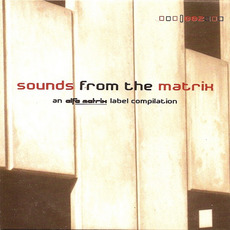 Sounds From the Matrix 002 by Various Artists