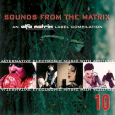Sounds From the Matrix 10 by Various Artists