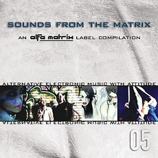 Sounds From the Matrix 05 by Various Artists
