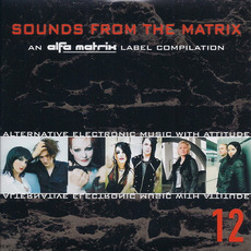 Sounds From the Matrix 12 by Various Artists