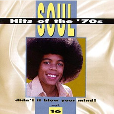 Soul Hits of the '70s: Didn't It Blow Your Mind! Volume 16 mp3 Compilation by Various Artists