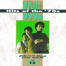 Soul Hits of the '70s: Didn't It Blow Your Mind! Volume 12 mp3 Compilation by Various Artists