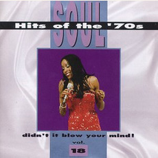 Soul Hits of the '70s: Didn't It Blow Your Mind! Volume 18 mp3 Compilation by Various Artists