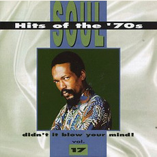 Soul Hits of the '70s: Didn't It Blow Your Mind! Volume 17 mp3 Compilation by Various Artists