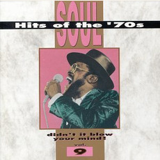 Soul Hits of the '70s: Didn't It Blow Your Mind! Volume 9 mp3 Compilation by Various Artists