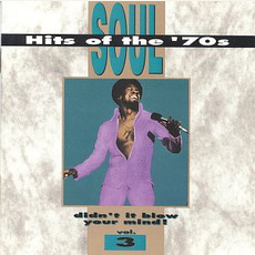 Soul Hits of the '70s: Didn't It Blow Your Mind! Volume 3 mp3 Compilation by Various Artists