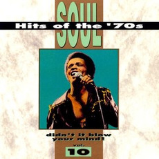 Soul Hits of the '70s: Didn't It Blow Your Mind! Volume 10 mp3 Compilation by Various Artists