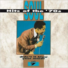 Soul Hits of the '70s: Didn't It Blow Your Mind! Volume 7 mp3 Compilation by Various Artists