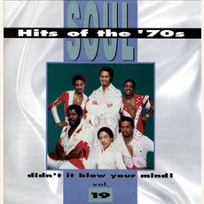 Soul Hits of the '70s: Didn't It Blow Your Mind! Volume 19 mp3 Compilation by Various Artists