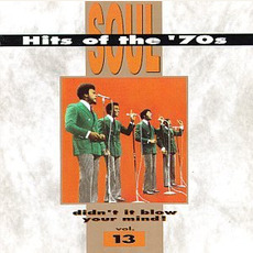 Soul Hits of the '70s: Didn't It Blow Your Mind! Volume 13 mp3 Compilation by Various Artists