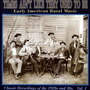 Times Ain't Like They Used to Be: Early American Rural Music, Volume 1