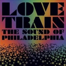Love Train: The Sound of Philadelphia mp3 Compilation by Various Artists