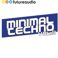 Futureaudio Presents: Minimal Techno, Vol. 9 by Various Artists