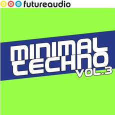Futureaudio Presents: Minimal Techno, Vol. 3 mp3 Compilation by Various Artists