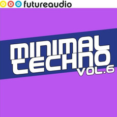 Futureaudio Presents: Minimal Techno, Vol. 6 by Various Artists