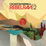 Crosstown Rebels Present Rebel Rave 2