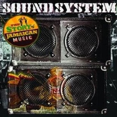 Sound System - The Story Of Jamaican Music mp3 Compilation by Various Artists