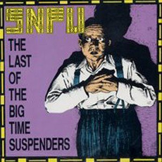 The Last of the Big Time Suspenders mp3 Artist Compilation by SNFU