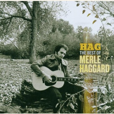 Hag: The Best of Merle Haggard by Merle Haggard