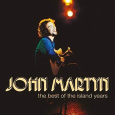 The Best of the Island Years mp3 Artist Compilation by John Martyn