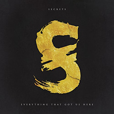 Everything That Got Us Here by Secrets