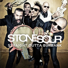 Straight Outta Burbank mp3 Album by Stone Sour