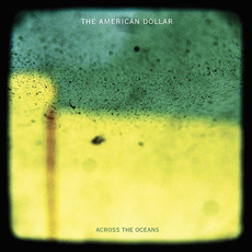 Across the Oceans mp3 Album by The American Dollar