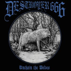 Unchain the Wolves (Remastered) mp3 Album by Destroyer 666