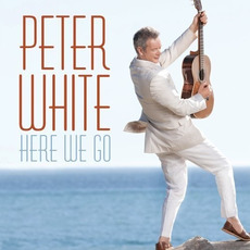 Here We Go mp3 Album by Peter White