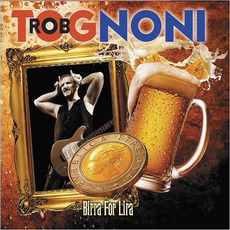 Birra For Lira mp3 Album by Rob Tognoni