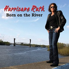 Born on the River mp3 Album by Hurricane Ruth