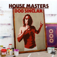House Masters: Bob Sinclar by Various Artists