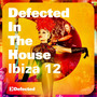 Defected In The House Ibiza '12: Mixed by Simon Dunmore