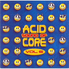 Sound of Acid Core, Volume 6 by Various Artists