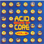 Sound of Acid Core, Volume 6