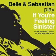 If You're Feeling Sinister: Live at the Barbican London mp3 Live by Belle And Sebastian