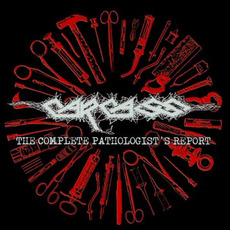 The Complete Pathologist's Report mp3 Artist Compilation by Carcass