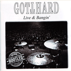 Live & Bangin' mp3 Live by Gotthard