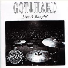 Live & Bangin' mp3 Live by Gotthard