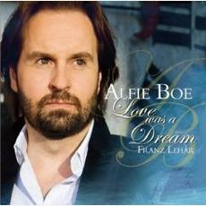 Love Was a Dream by Alfie Boe