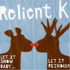 Let It Snow Baby ... Let It Reindeer mp3 Album by Relient K