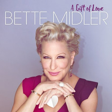 A Gift Of Love mp3 Artist Compilation by Bette Midler