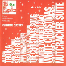 Here Come The Classics, Volume 5: Christmas Classics by Royal Philharmonic Orchestra