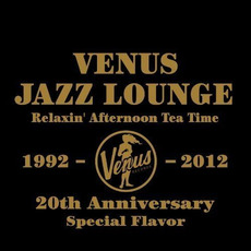 Venus Jazz Lounge: Relaxin' Afternoon Tea Time (Special Edition) by Various Artists