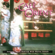 Café Orient: Impressions From the Far East mp3 Album by Levantis