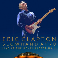 Slowhand at 70: Live at the Royal Albert Hall by Eric Clapton