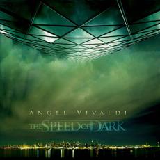 The Speed of Dark mp3 Album by Angel Vivaldi