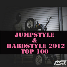 Jumpstyle & Hardstyle 2012 Top 100 by Various Artists