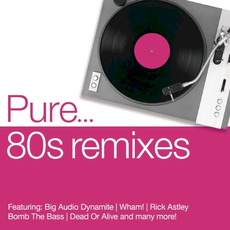 Pure... 80s Remixes mp3 Compilation by Various Artists